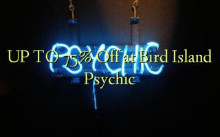 UP TO 75% Off i Bird Island Psychic