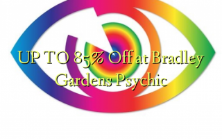 UP TO 85% Off at Bradley Gardens Psychic