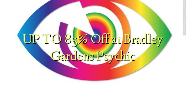 UP TO 85% Off at Bradley Gardens Psychic