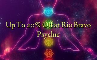 Op til 20% Off ved Rio Bravo Psychic