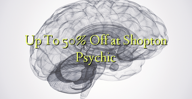 Up To 50% Off at Shopton Psychic