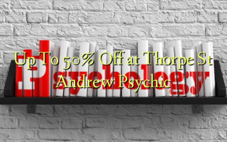 Up To 50% Off at Thorpe St Andrew Psychic