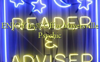 ENJOY 65% Off at Mayersville Psychic