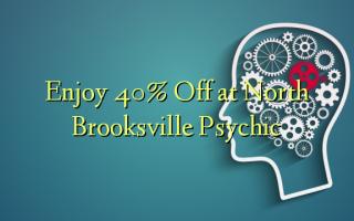Enjoy 40% Off at North Brooksville Psychic