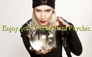 Enjoy 50% Off at Plaza Psychic