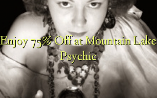 Enjoy 75% Off at Mountain Lake Psychic