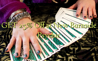 GET 25% Off at New Burnside Psychic