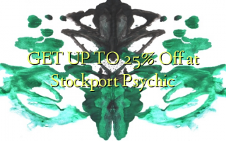 GET UP TO 25% Off at Stockport Psychic