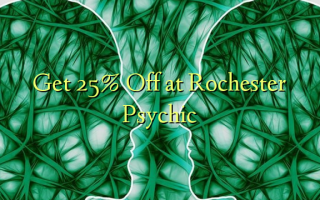Få 25% Off ved Rochester Psychic