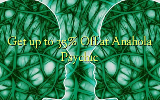 Получите до 35% Off в Anahola Psychic