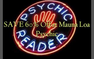 Mauna Loa Psychic-də 60% -ni qorumaq