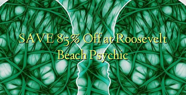 Roosevelt Beach Psychic-də 85% -ni qorumaq