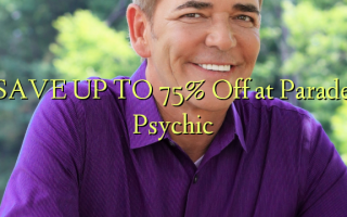SAVE UP TO 75% Off at Parade Psychic