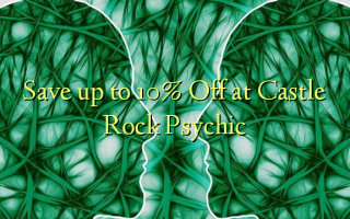 Faʻasao i le 10% Off i Castle Rock Psychic