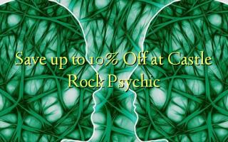Castle Rock Psychic ላይ እስከ 10% ቅናሽ ይቆጥቡ