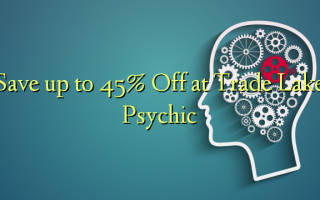 Save up to 45% Off at Trade Lake Psychic