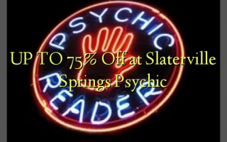 UP TO 75% Off at Slaterville Springs Psychic