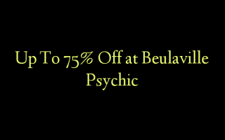 Up To 75% Off at Beulaville Psychic