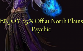 ENJOY 25% Off at North Plains Psychic