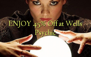 Wells psychic at 45% Off ENJOY