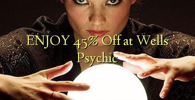 ENJOY 45% izslēgts pie Wells Psychic