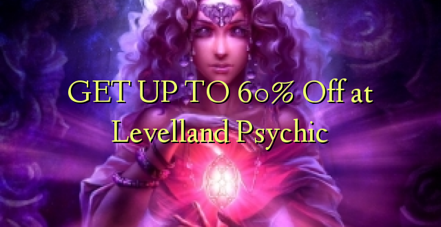 GET UP TO 60% Off at Levelland Psychic