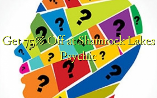 Get 75% Off at Shamrock Lakes Psychic