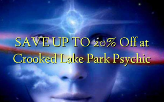 SAVE UP TO 20% Off at Crooked Lake Park Psychic