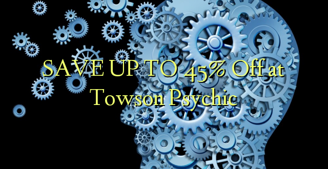SAVE UP TO 45% Off at Towson Psychic