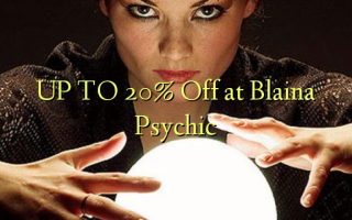 UP TO 20% Kutoka kwenye Blaina Psychic