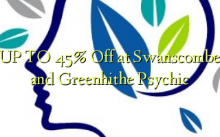 UP TO 45% Off at Swanscombe and Greenhithe Psychic