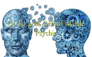 Hadi kwa 40% Fungua kwenye Fiskdale Psychic