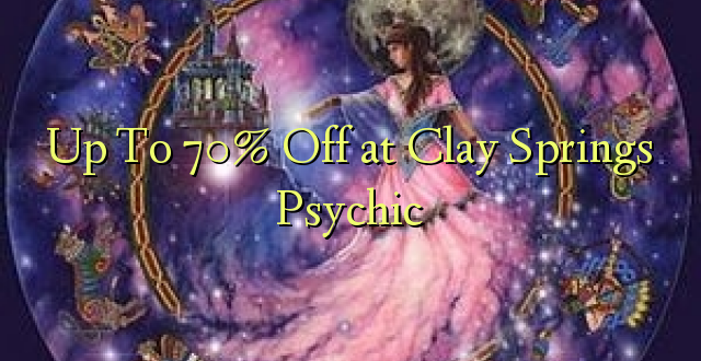 Up To 70% Off at Clay Springs Psychic