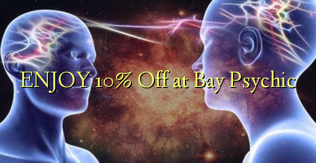 Nyd 10% Off ved Bay Psychic