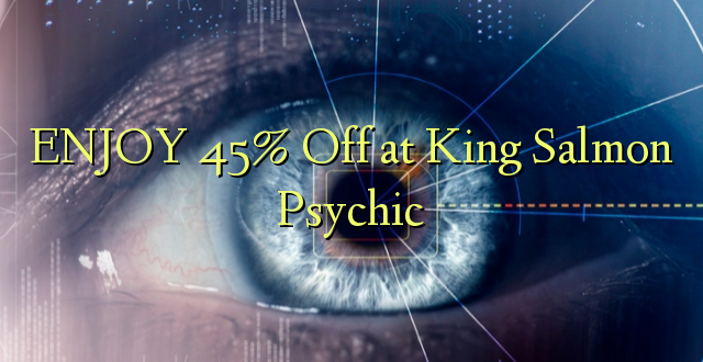 Nyd 45% Off ved King Salmon Psychic
