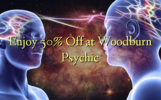Woodburn Psychic-da 50% Enjoy
