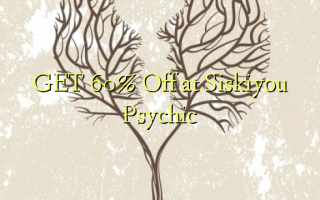 GET 60% Off på Siskiyou Psychic