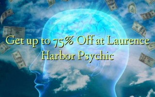 Laurence Harbor Psychic에서 75 % 할인