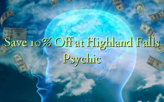 Hifadhi 10% Toka kwenye Highland Falls Psychic