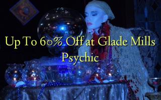 Glade Mills Psychic에서 60 %까지