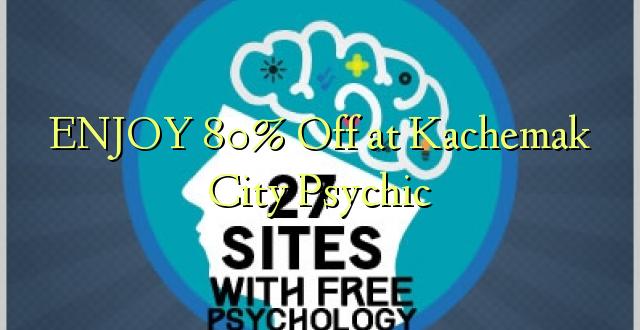 Furahia 80% Kutoa Kachemak City Psychic