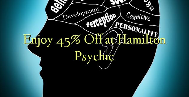 Furahia 45% Toka kwenye Hamilton Psychic