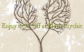Blyth psihiskajos spēlē baudiet 85% off