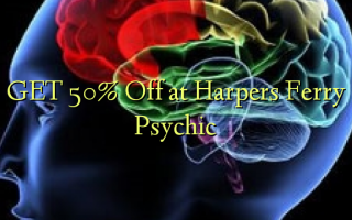 GET 50% Off at Harpers Ferry Psychic