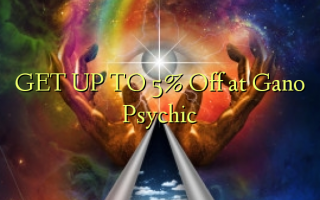 GET UP TO 5% Off at Gano Psychic