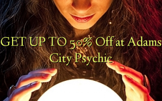 ПОЛУЧАЙТЕ К 50% Off at Adams City Psychic