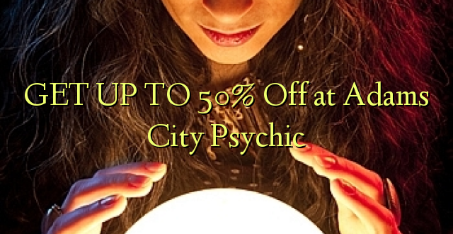 FÅ OP TIL 50% Off på Adams City Psychic