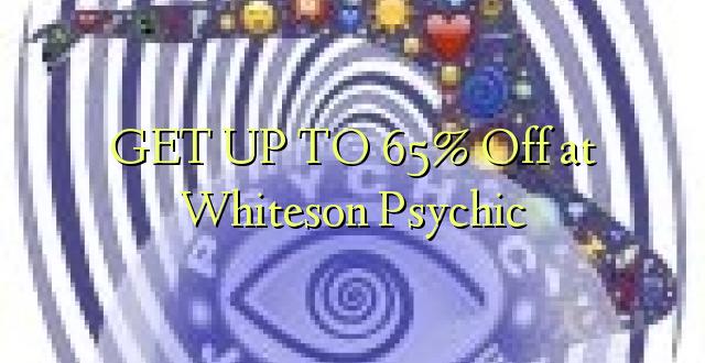 Pata hadi 65% Omba kwenye Whiteson Psychic