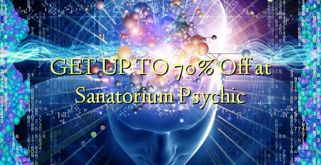 Pata hadi 70% Kutoka kwenye Sanatorium Psychic