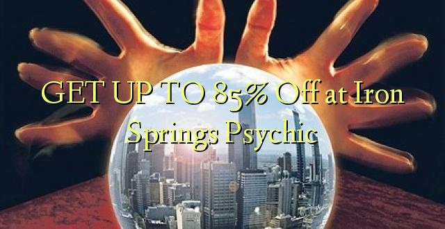 Pata hadi 85% Omba kwenye Iron Springs Psychic